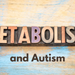 Metabolism and Autism